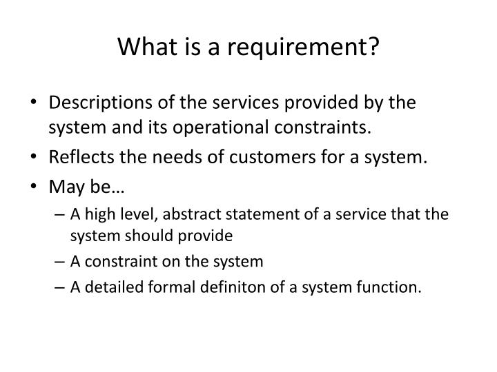 What is a requirement?