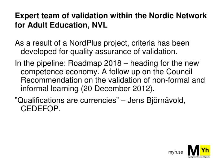 Expert team of validation within the Nordic Network for Adult Education, NVL