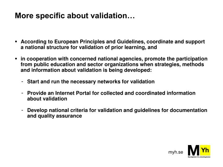 More specific about validation…