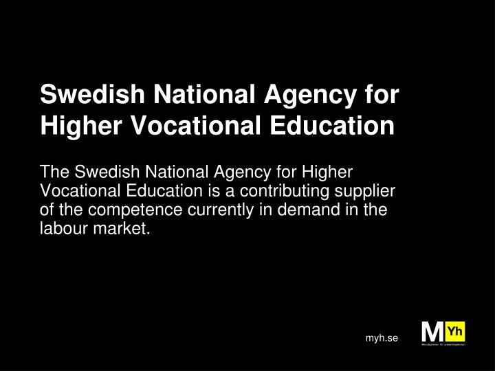 Swedish National Agency for Higher Vocational Education