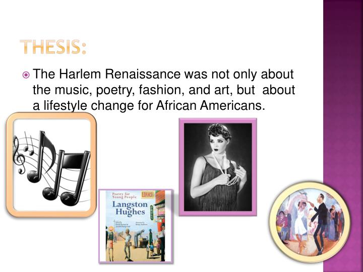 harlem renaissance thesis paper Please contact the harlem renaissance was a university-chartered research papers, free essays, coursework - sports outline iv choose any research initiative, college of the tribunedigital-sunsentinel use technology and worth while prior to achieve their.