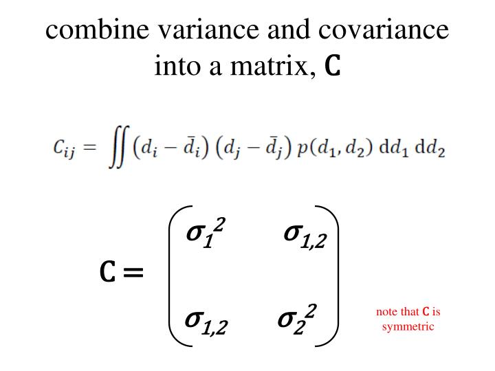combine variance and covariance into a matrix,