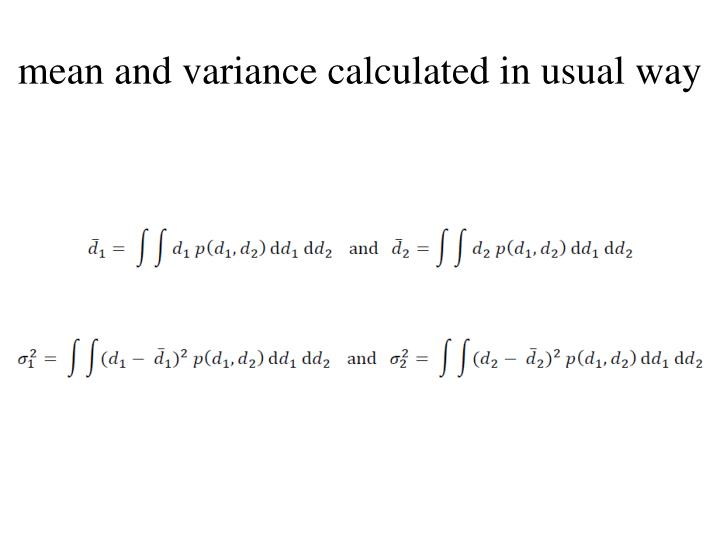mean and variance calculated in usual way