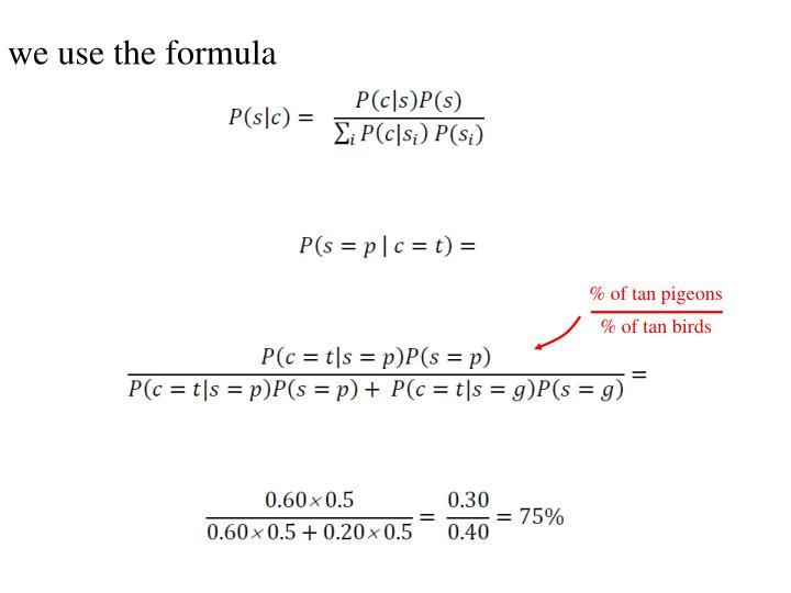 we use the formula