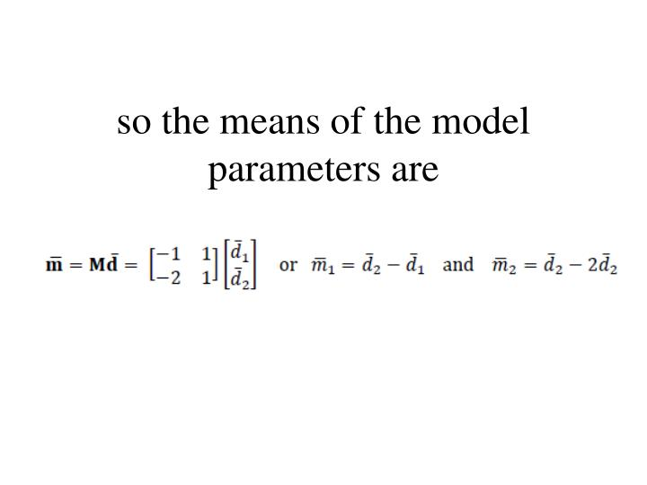 so the means of the model parameters are