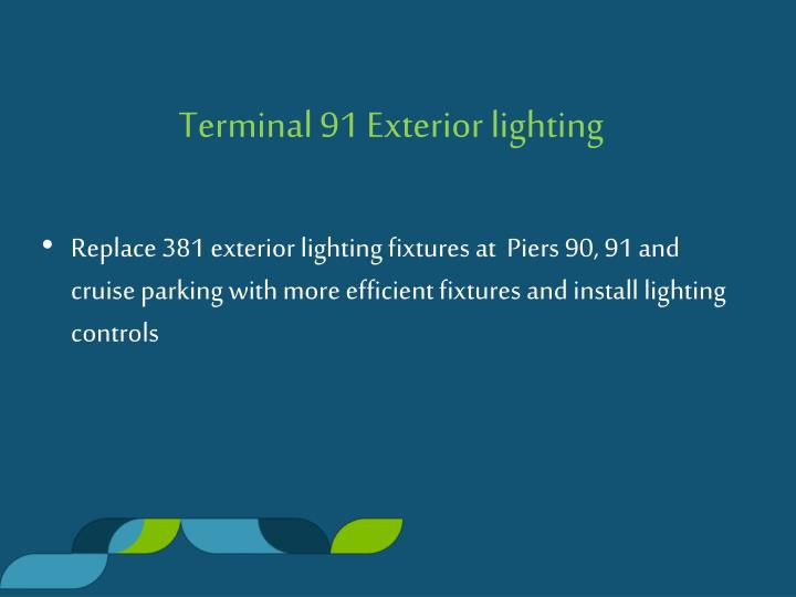 Terminal 91 Exterior lighting