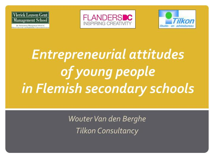 Entrepreneurial attitudes of young people in flemish secondary schools