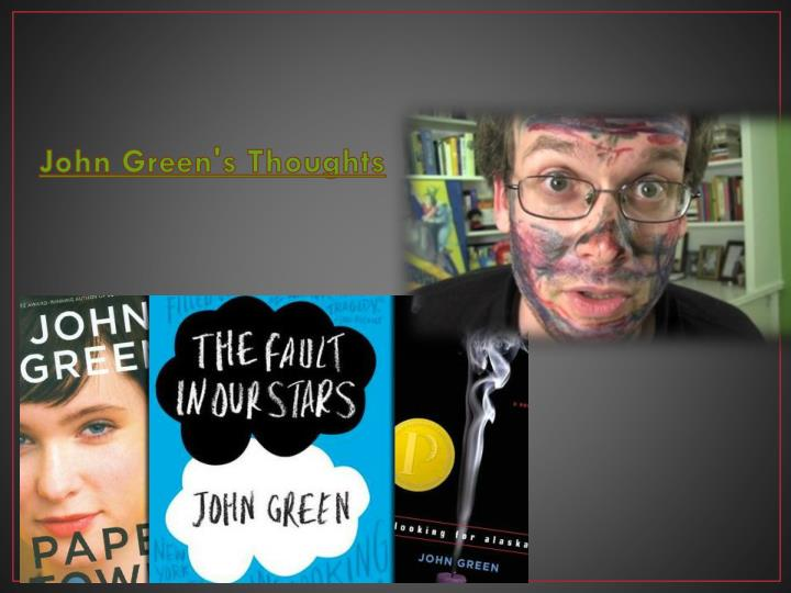 John Green's Thoughts