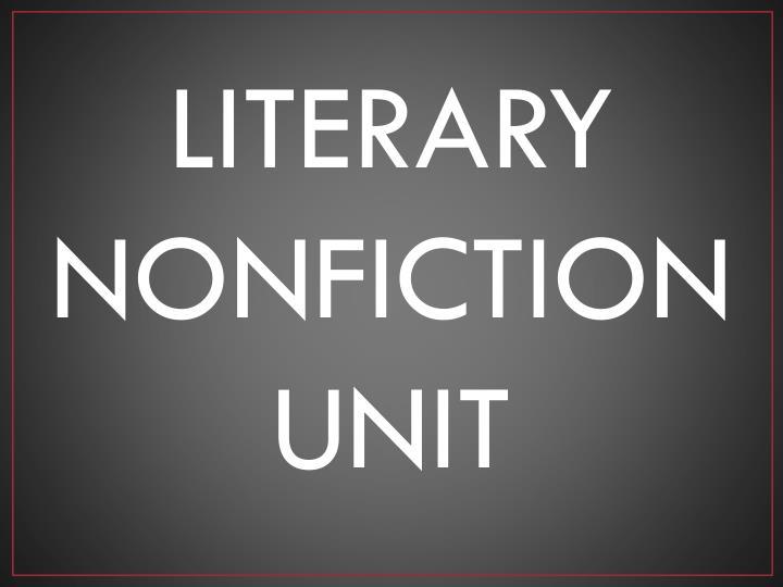 LITERARY NONFICTION UNIT