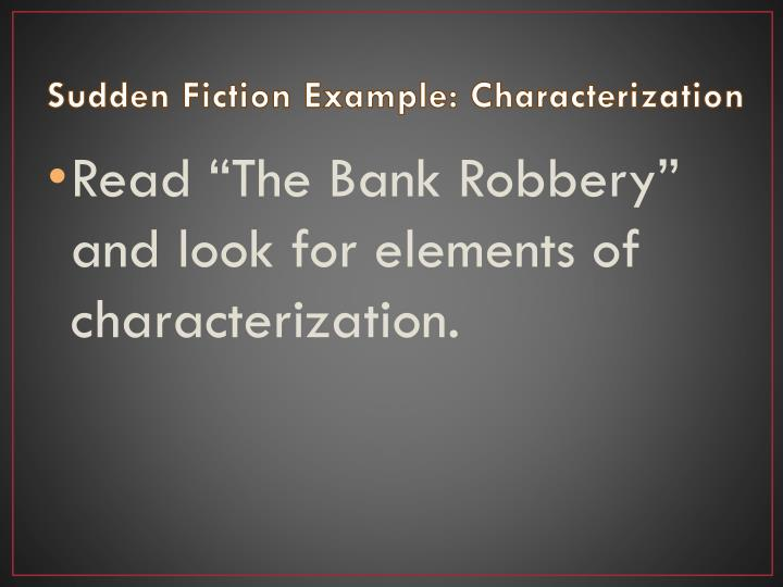 Sudden Fiction Example: Characterization