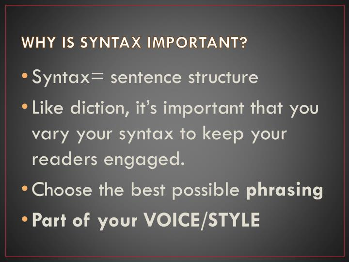 WHY IS SYNTAX IMPORTANT?