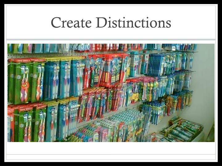 Create Distinctions