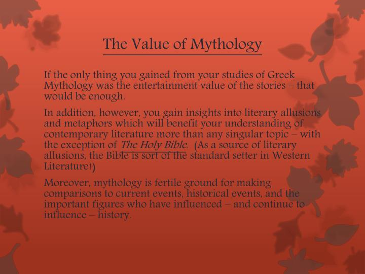 The Value of Mythology