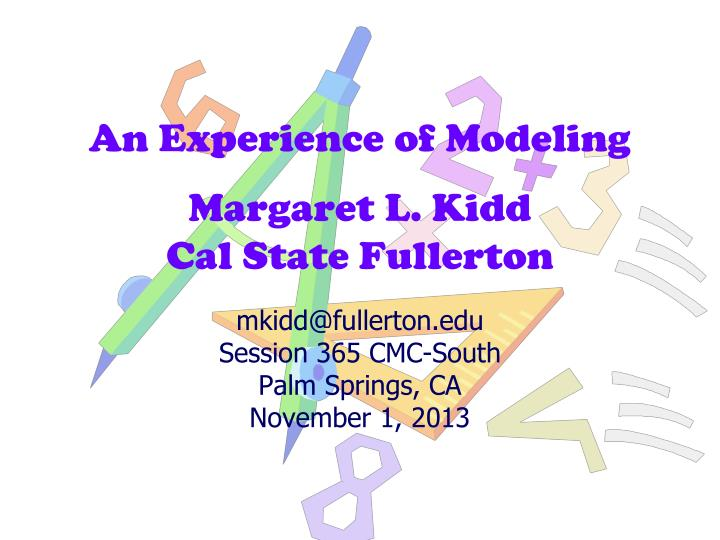 An experience of modeling margaret l kidd cal state fullerton