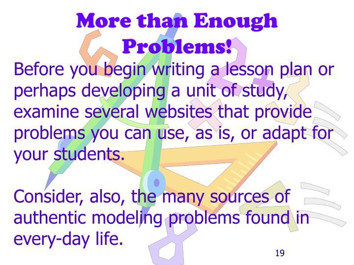 More than Enough Problems!