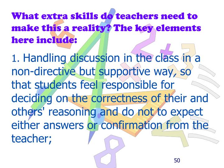 What extra skills do teachers need to make this a reality? The key elements here include: