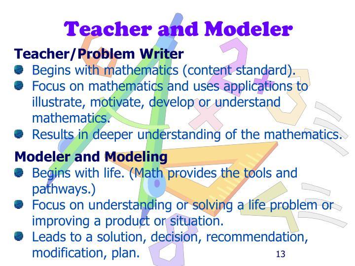 Teacher and Modeler