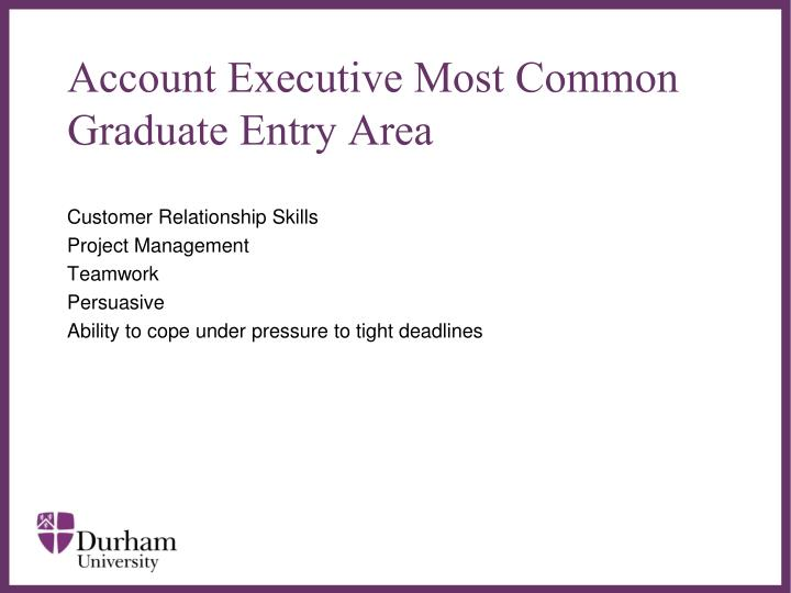 Account Executive Most Common Graduate Entry Area