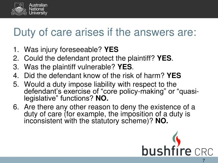 Duty of care arises if the answers are