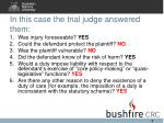 in this case the trial judge answered them
