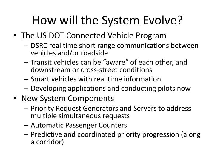 How will the System Evolve?