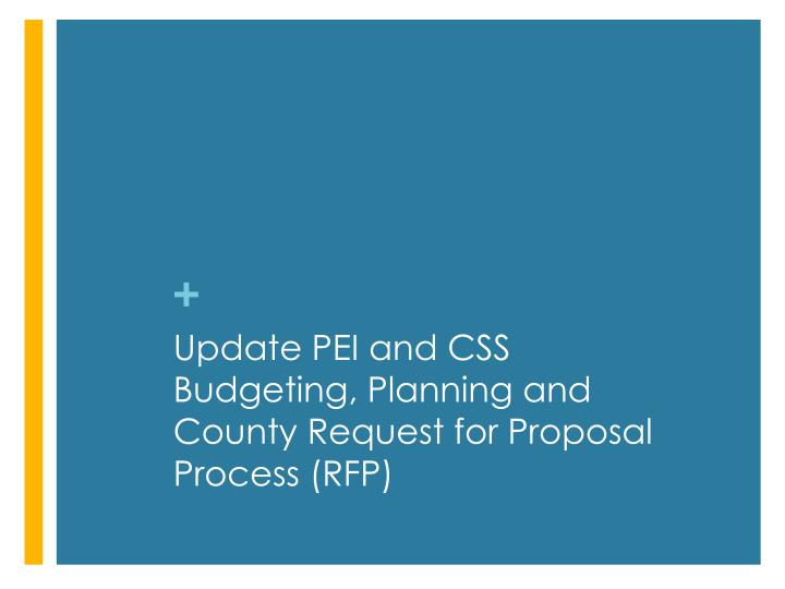 Update PEI and CSS Budgeting, Planning and County Request for Proposal Process (RFP)