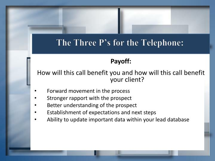 The Three P's for the Telephone: