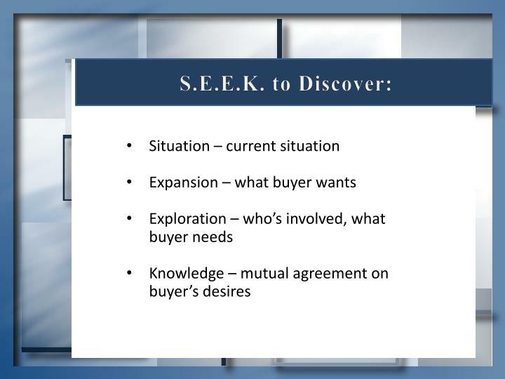 S.E.E.K. to Discover: