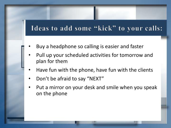 "Ideas to add some ""kick"" to your calls:"