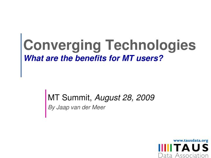 converging technologies what are the benefits for mt users