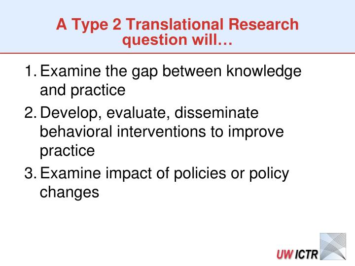 A Type 2 Translational Research question will…