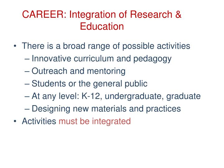 CAREER: Integration of Research & Education