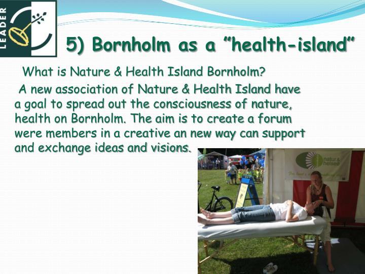 "5) Bornholm as a """