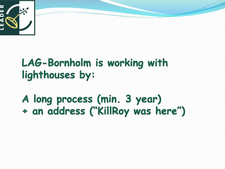 LAG-Bornholm is working with lighthouses by: