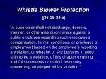 whistle blower protection 36 25 24 a