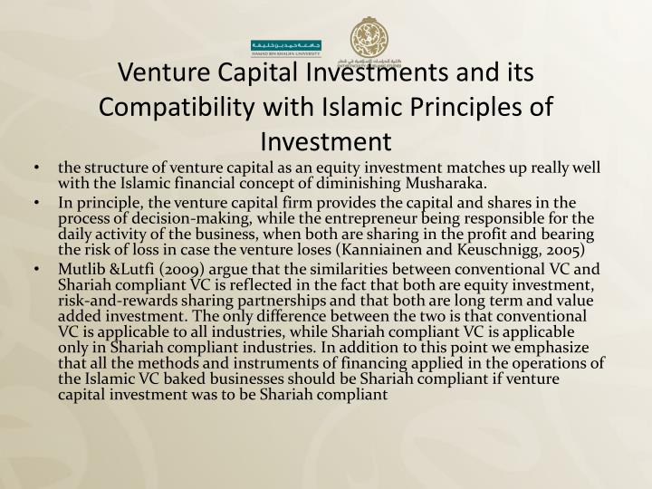 Venture Capital Investments and its Compatibility with Islamic Principles of Investment