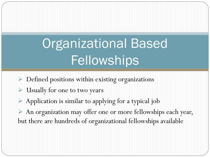 Organizational Based Fellowships
