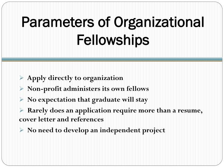 Parameters of Organizational Fellowships