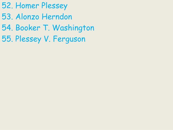 52. Homer Plessey