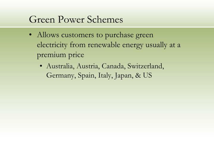 Green Power Schemes