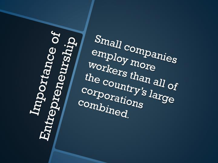 Small companies employ more workers than all of the country's large corporations combined