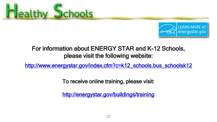 For information about ENERGY STAR and K-12 Schools,