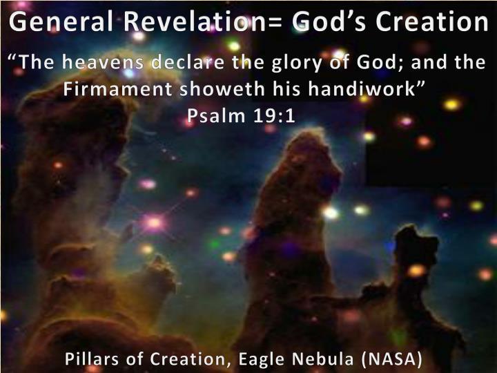 General Revelation= God's Creation