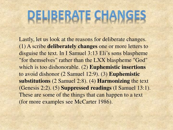 Deliberate changes