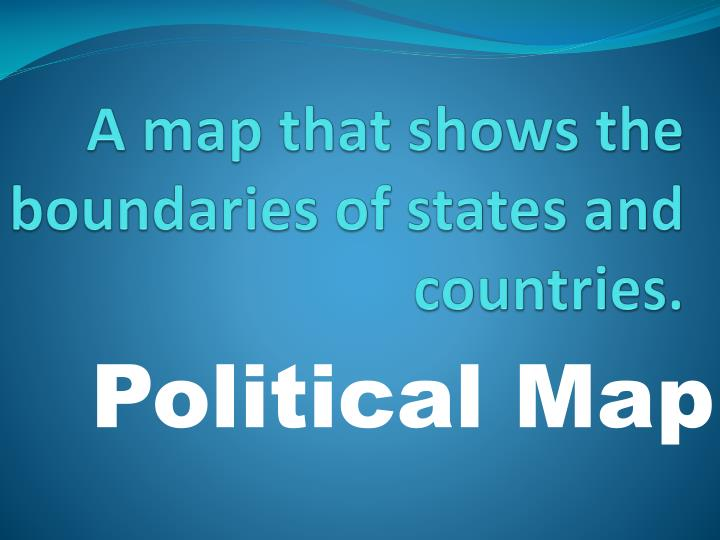 A map that shows the boundaries of states and countries.