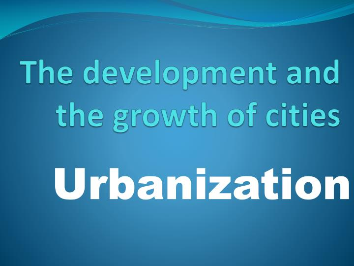 The development and the growth of cities