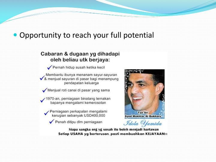 Opportunity to reach your full potential