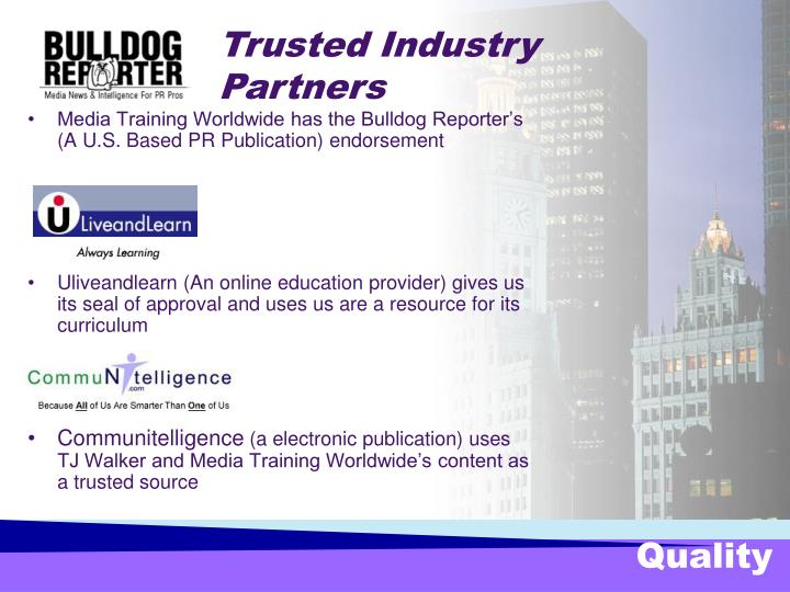 Media Training Worldwide has the Bulldog Reporter's (A U.S. Based PR Publication) endorsement
