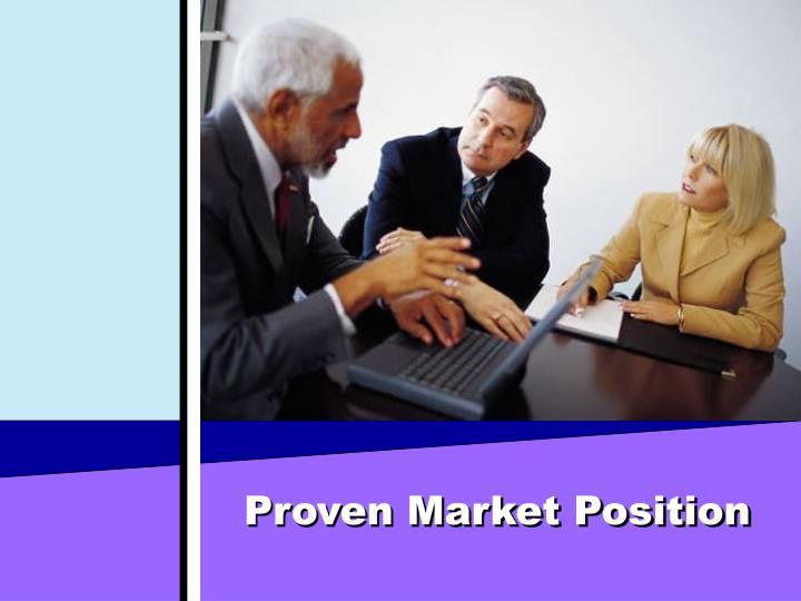 Proven Market Position