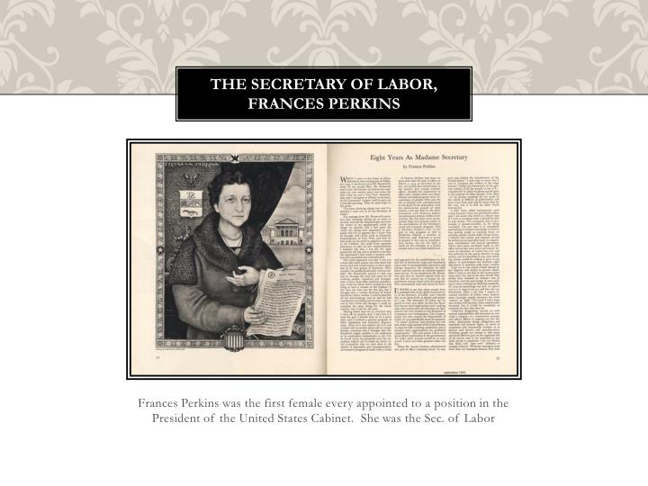 The Secretary of Labor, Frances Perkins